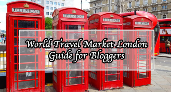 World Travel Market London Guide for Bloggers