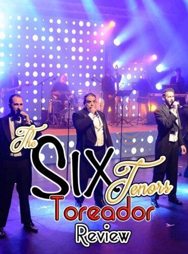 The Six Tenors Presents Toreador Review
